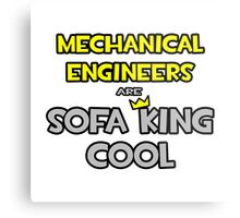 Mechanical Engineers Are Sofa King Cool Metal Print