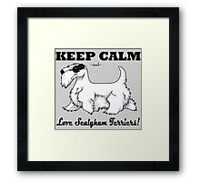Keep Calm, Love Sealyhams! Framed Print