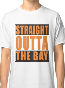 Straight Outta The Bay Orange Classic T-Shirt