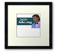 Consider the Following Framed Print