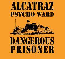 Alcatraz Psycho Ward Dangerous Prisoner Unisex T-Shirt