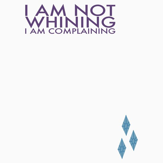 TShirtGifter presents: I am Not Whining. I am Complaining