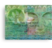 Rule your mind or it will rule you. Canvas Print
