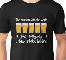 The Problem With The World... Unisex T-Shirt