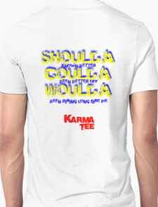 SHOULDA COULD WOULDA....(male) T-Shirt