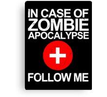 In Case Of Zombie Apocalypse [WHITE TEXT] Canvas Print
