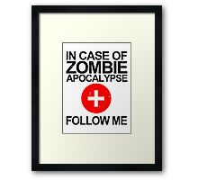 In Case Of Zombie Apocalypse [BLACK TEXT] Framed Print
