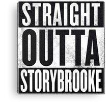 Straight Outta Storybrooke Canvas Print