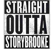Straight Outta Storybrooke Photographic Print