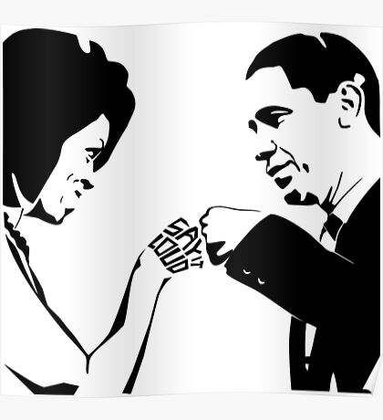 SAY IT LOUD: Obama Fist Bump Poster