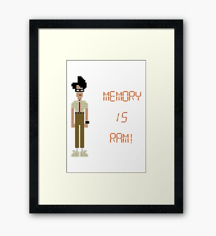 The IT Crowd – Memory IS RAM! Framed Print