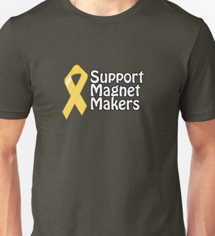 Support magnet makers Unisex T-Shirt