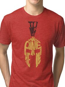 Tonight we dine in HELL!! Tri-blend T-Shirt