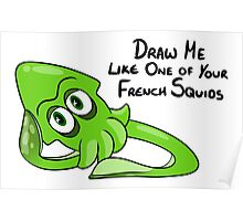 Draw Me Like One of Your French Squids - Green Squid Poster