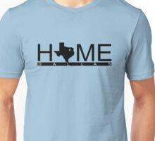 Dallas, Texas- HOME Unisex T-Shirt