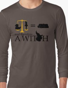 Monty Python - A Witch sketch Long Sleeve T-Shirt
