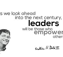 leaders who empower others - bill gates by Razvan Dragomirica