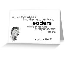 leaders who empower others - bill gates Greeting Card