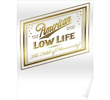 American Low Life Gold Foil Poster