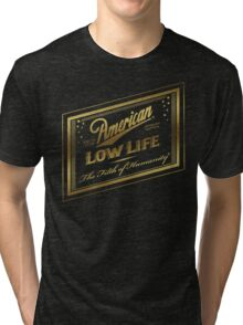 American Low Life Gold Foil Tri-blend T-Shirt
