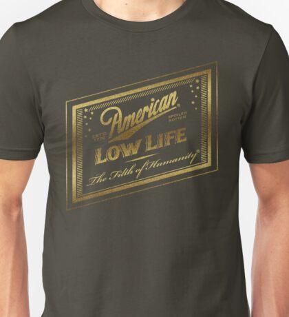 American Low Life Gold Foil Unisex T-Shirt