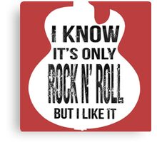 I Know Its Only Rock n Roll But I like it 3 Canvas Print