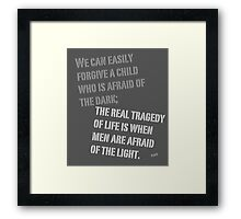 Afraid of the Light Plato quote Framed Print