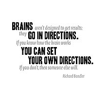 brains go in directions - richard bandler Photographic Print