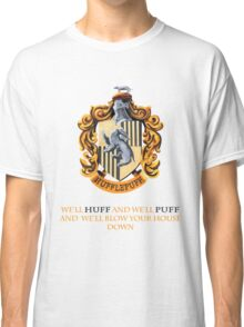 We'll Huff and We'll Puff and We'll Blow Your House Down Classic T-Shirt