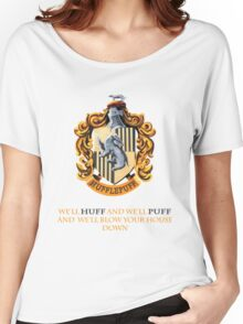 We'll Huff and We'll Puff and We'll Blow Your House Down Women's Relaxed Fit T-Shirt