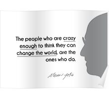 crazy people change the world - steve jobs Poster