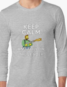 Keep Calm and follow the leader. Long Sleeve T-Shirt