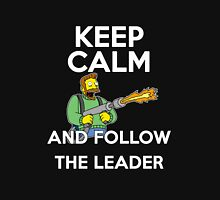 Keep Calm and follow the leader. T-Shirt