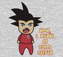 Mom, I wanna be super saiyan. Kids Tee