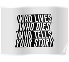 Who lives, dies and tells your story? #2 Poster