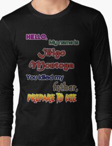 Iñigo Montoya. The princess bride. Long Sleeve T-Shirt