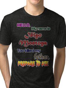 Iñigo Montoya. The princess bride. Tri-blend T-Shirt