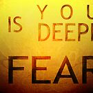 What is your deepest fear? by AaronWalwyn
