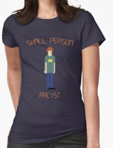 The IT Crowd – Small Person Racist Womens Fitted T-Shirt
