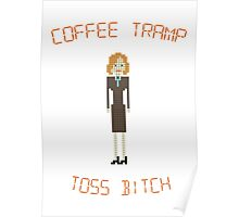The IT Crowd – Coffee Tramp Toss Bitch Poster