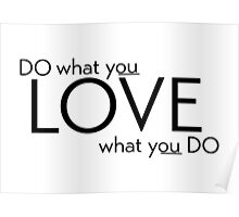 do what you love - motivational Poster