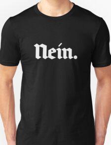 Nein. (white text) Unisex T-Shirt