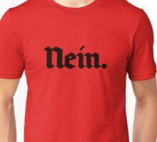 Nein. (black text) Unisex T-Shirt