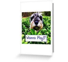Wanna Play!? Greeting Card