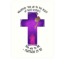 Matthew 25:40 Art Print
