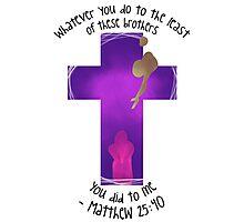 Matthew 25:40 Photographic Print