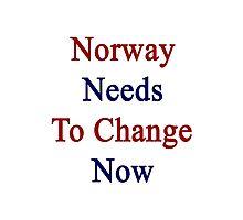 Norway Needs To Change Now Photographic Print