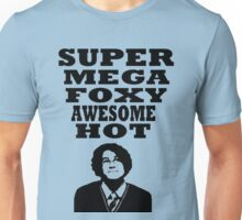 Super mega foxy awesome hot! Unisex T-Shirt