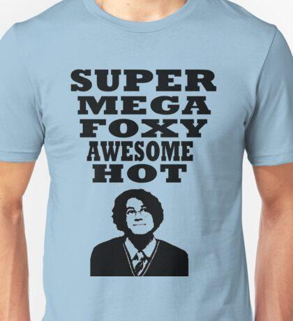 Super mega foxy awesome hot! Unisex T-Shirt