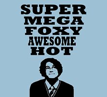 Super mega foxy awesome hot! T-Shirt